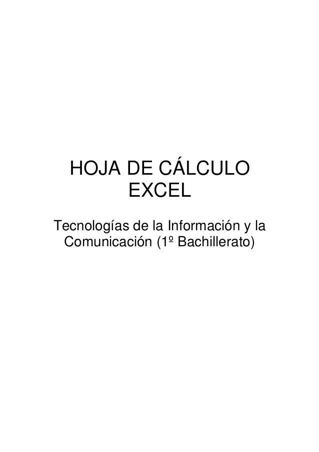 HOJA DE CÁLCULO EXCEL Tecnologías de la Información y la Comunicación (1º Bachillerato)