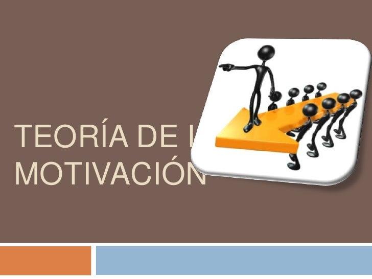 TEORÍA DE LAMOTIVACIÓN