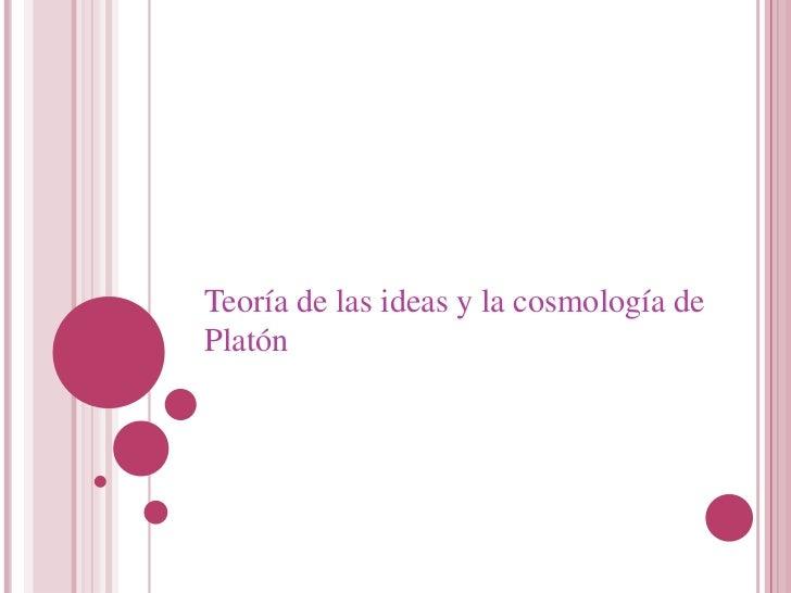 Teoría de las ideas y la cosmología dePlatón