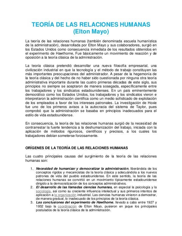 TEORÍA DE LAS RELACIONES HUMANAS(Elton Mayo)La teoría de las relaciones humanas (también denominada escuela humanísticade ...