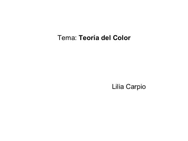 Tema: Teoría del Color Lilia Carpio