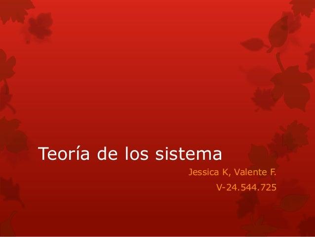 Teoría de los sistema Jessica K, Valente F. V-24.544.725