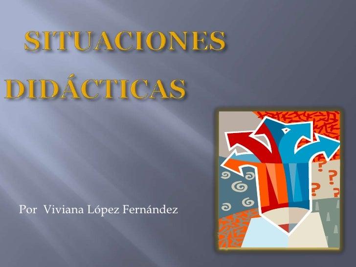 Por Viviana López Fernández