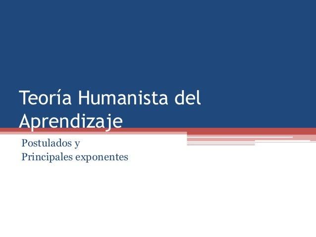 Teoría Humanista del Aprendizaje Postulados y Principales exponentes