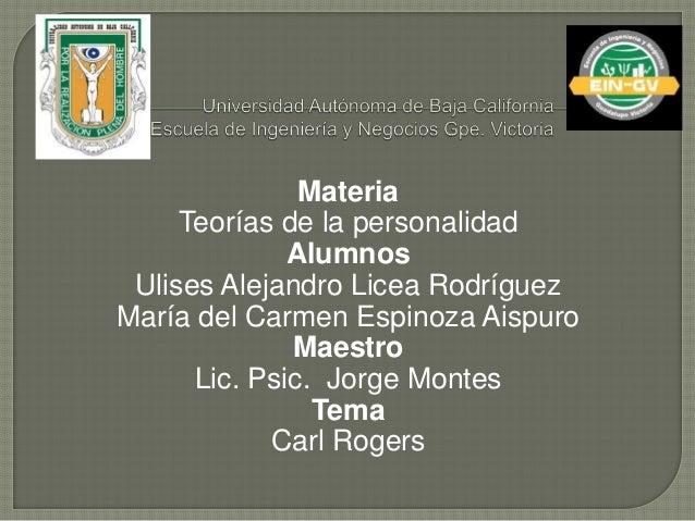 Materia  Teorías de la personalidad  Alumnos  Ulises Alejandro Licea Rodríguez  María del Carmen Espinoza Aispuro  Maestro...