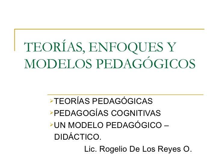 Teorías, enfoques y modelos pedagógicos