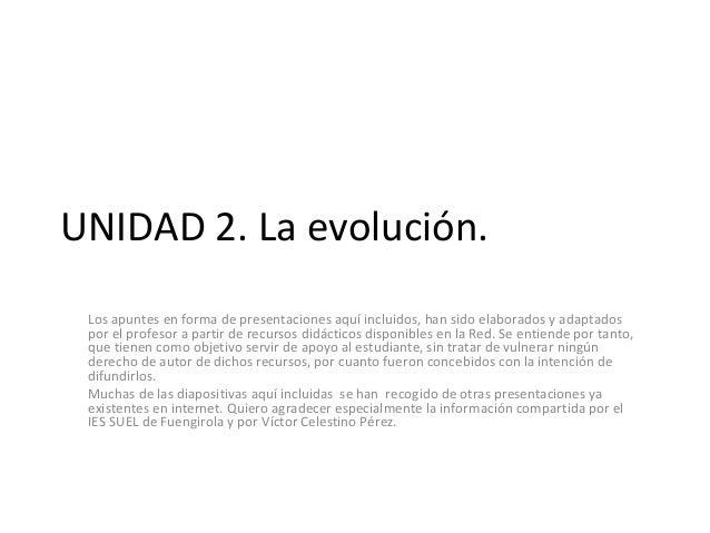 UNIDAD 2. La evolución. Los apuntes en forma de presentaciones aquí incluidos, han sido elaborados y adaptados por el prof...