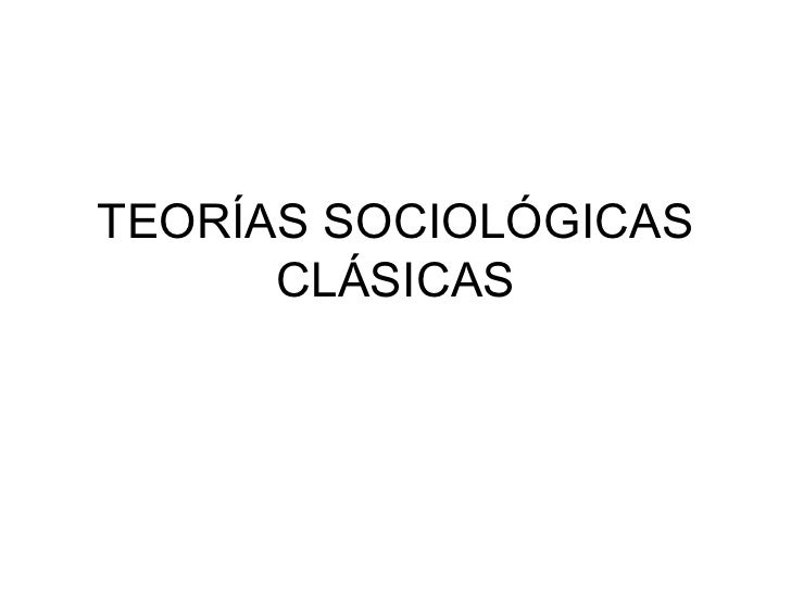Teorías sociológicas clásicas y el inicio de la Sociología