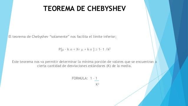 """TEOREMA DE CHEBYSHEV El teorema de Chebyshev """"solamente"""" nos facilita el límite inferior; P[ - k  < X<  + k  ]  1- 1 ..."""