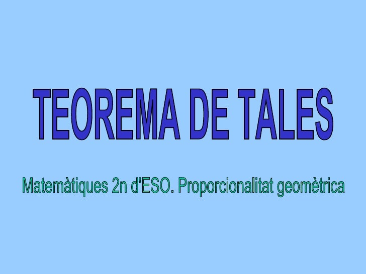 TEOREMA DE TALES Matemàtiques 2n d'ESO. Proporcionalitat geomètrica