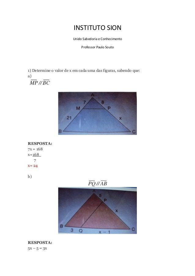 INSTITUTO SION Unido Sabedoria e Conhecimento Professor Paulo Souto 1) Determine o valor de x em cada uma das figuras, sab...