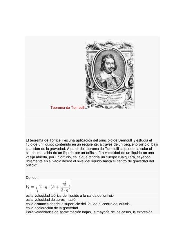Teorema de TorricelliEl teorema de Torricelli es una aplicación del principio de Bernoulli y estudia elflujo de un líquido...