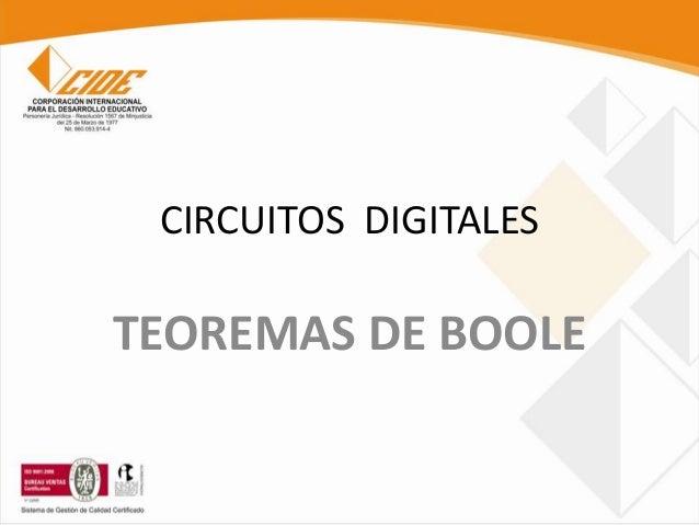 CIRCUITOS DIGITALES  TEOREMAS DE BOOLE