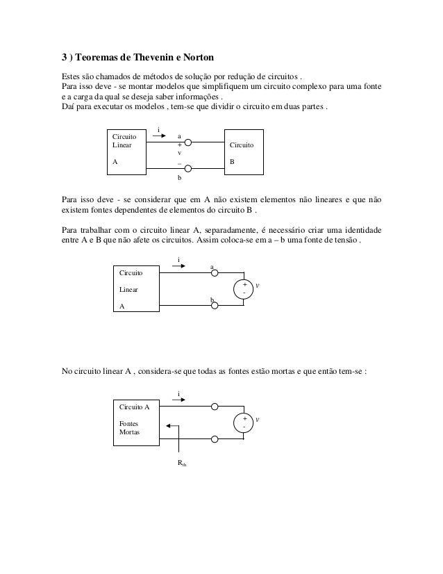 3 ) Teoremas de Thevenin e Norton Estes são chamados de métodos de solução por redução de circuitos . Para isso deve - se ...