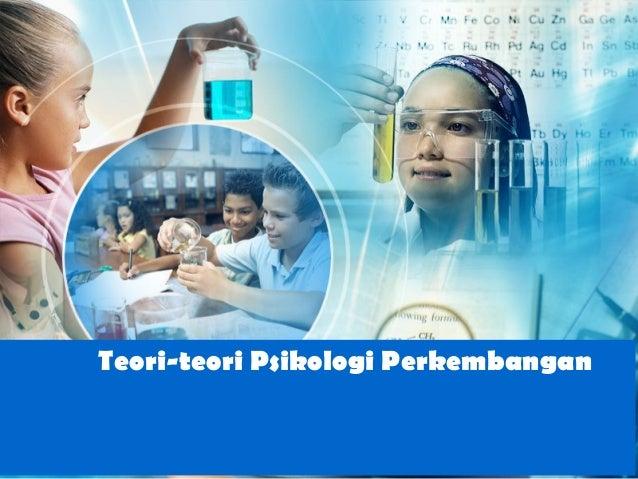Teori teori-psikologi-perkembangan