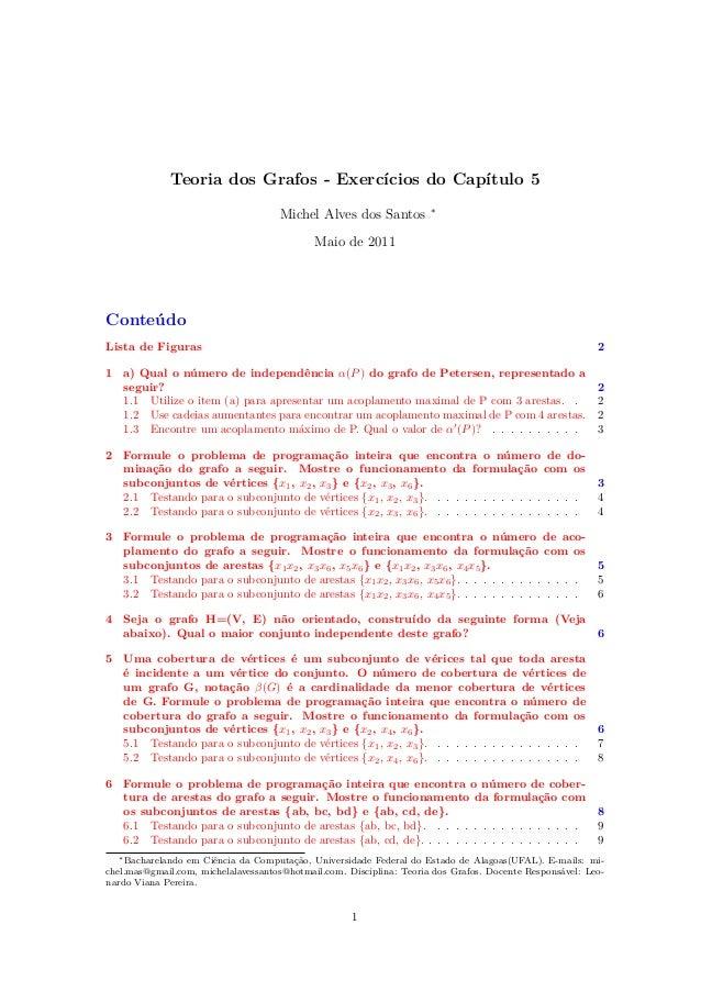 Teoria dos Grafos - Exercícios do Capítulo 5 Michel Alves dos Santos ∗ Maio de 2011 Conteúdo Lista de Figuras 2 1 a) Qual ...