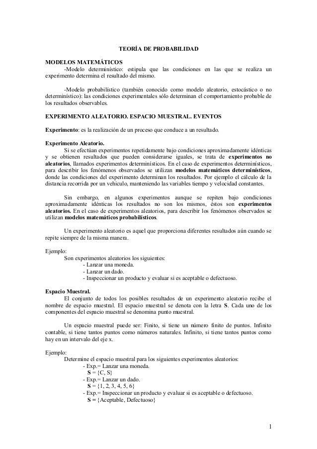 TEORÍA DE PROBABILIDAD MODELOS MATEMÁTICOS -Modelo determinístico: estipula que las condiciones en las que se realiza un e...