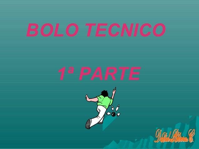 BOLO TECNICO  1ª PARTE