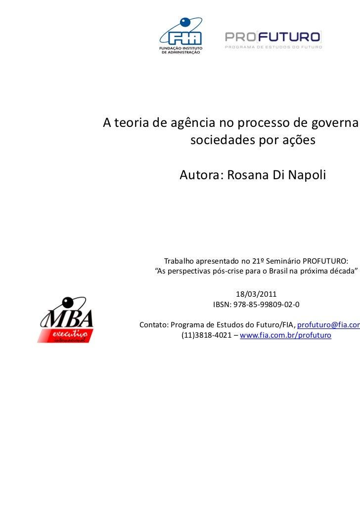 A teoria de agência no processo de governança das               sociedades por ações                Autora: Rosana Di Napo...