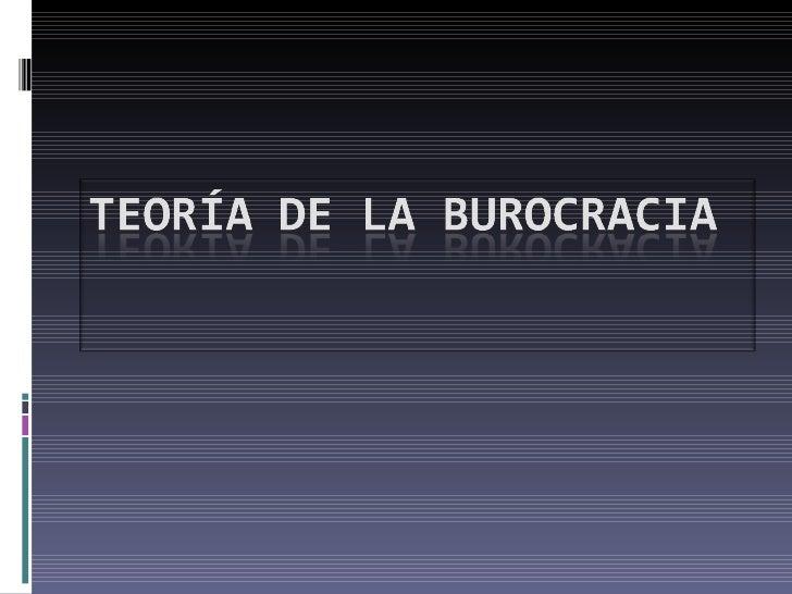 Teorìa Burocrática