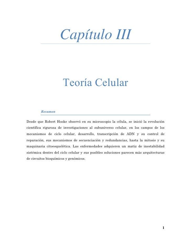 Capítulo III                      Teoría Celular         ResumenDesde que Robert Hooke observó en su microscopio la célula...