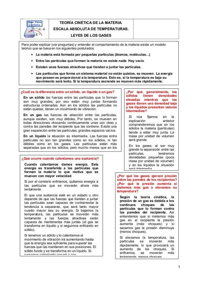 TEORÍA CINÉTICA DE LA MATERIA. ESCALA ABSOLUTA DE TEMPERATURAS. LEYES DE LOS GASES 1 Para poder explicar (ver preguntas) y...
