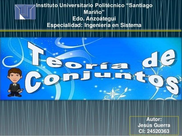 """Instituto Universitario Politécnico """"Santiago  Mariño""""  Edo. Anzoátegui  Especialidad: Ingeniería en Sistema  Autor:  Jesú..."""