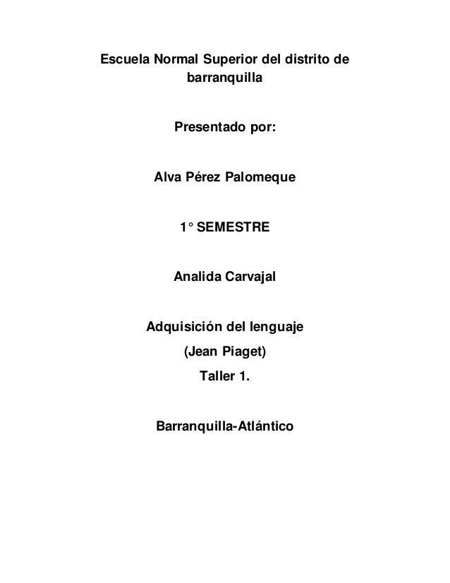 Escuela Normal Superior del distrito de barranquilla Presentado por: Alva Pérez Palomeque 1° SEMESTRE Analida Carvajal Adq...