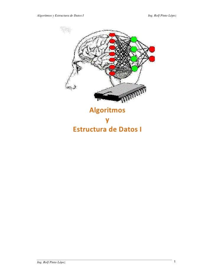 Algoritmos y Estructura de Datos I                Ing. Rolf Pinto López                                    Algoritmos     ...