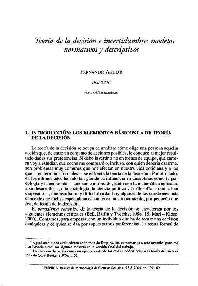 Teoría de la decisión e incertidumbre: modelos               normativos y descriptivos                                  FE...