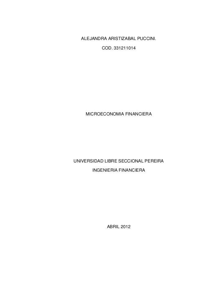 ALEJANDRA ARISTIZABAL PUCCINI.          COD. 331211014    MICROECONOMIA FINANCIERAUNIVERSIDAD LIBRE SECCIONAL PEREIRA     ...