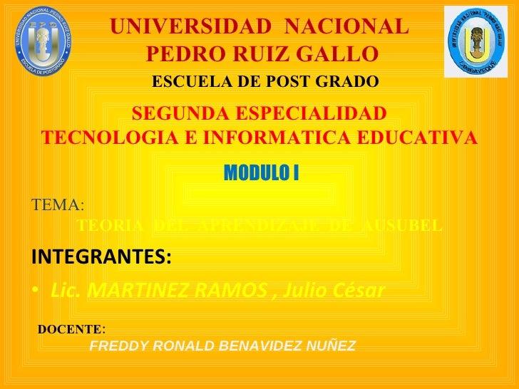 <ul><li>INTEGRANTES:  </li></ul><ul><li>Lic. MARTINEZ RAMOS , Julio César </li></ul>UNIVERSIDAD  NACIONAL PEDRO RUIZ GALLO...