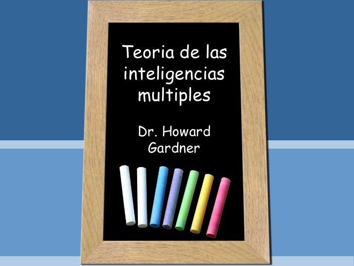 Teoria de lasinteligencias  multiples  Dr. Howard   Gardner