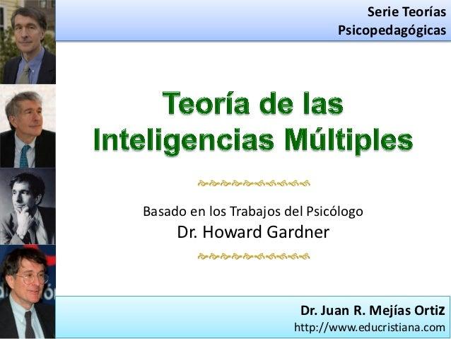 Serie Teorías                               Psicopedagógicas        Basado en los Trabajos del Psicólogo     Dr....