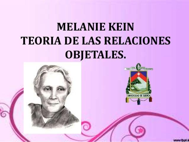 MELANIE KEINTEORIA DE LAS RELACIONES       OBJETALES.