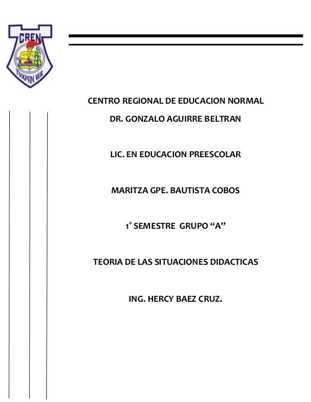 CENTRO REGIONAL DE EDUCACION NORMAL DR. GONZALO AGUIRRE BELTRAN  LIC. EN EDUCACION PREESCOLAR  MARITZA GPE. BAUTISTA COBOS...