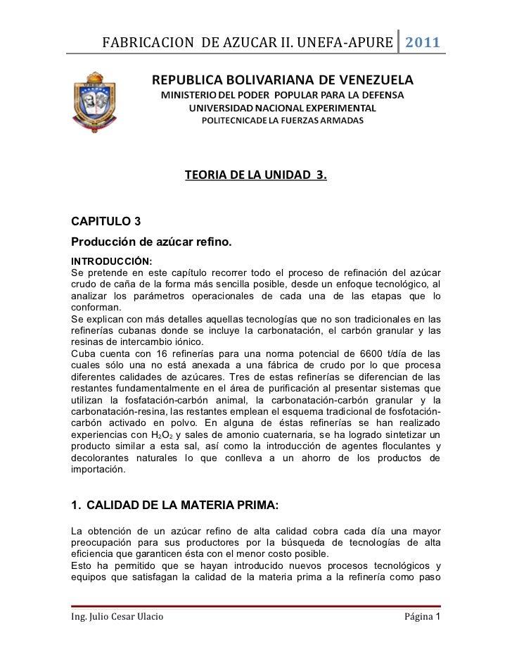 FABRICACION DE AZUCAR II. UNEFA-APURE 2011                          TEORIA DE LA UNIDAD 3.CAPITULO 3Producción de azúcar r...