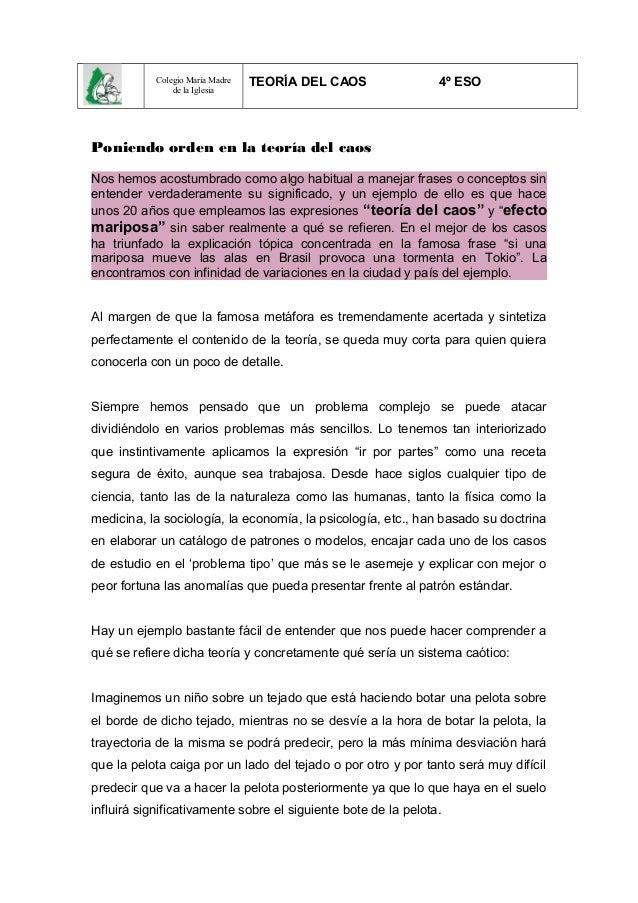 Colegio María Madre de la Iglesia  TEORÍA DEL CAOS  4º ESO  Poniendo orden en la teoría del caos Nos hemos acostumbrado co...