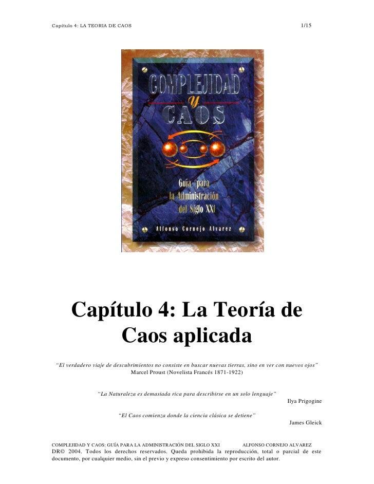 """1/15       Capítulo 4: La Teoría de            Caos aplicada """"El verdadero viaje de descubrimientos no consiste en buscar ..."""