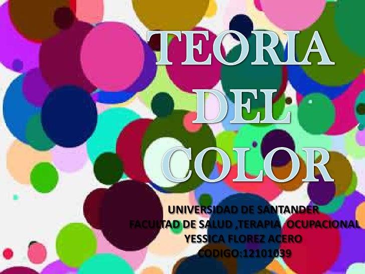 UNIVERSIDAD DE SANTANDERFACULTAD DE SALUD ,TERAPIA OCUPACIONAL         YESSICA FLOREZ ACERO            CODIGO:12101039