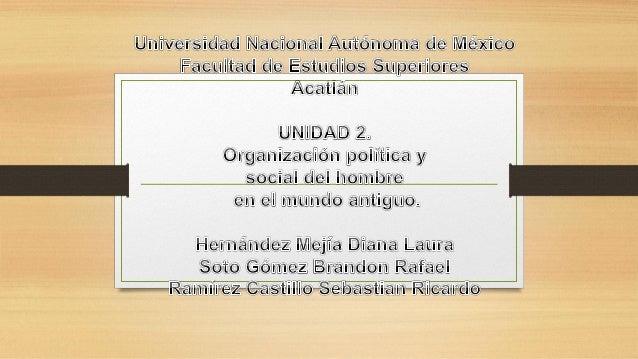 Unidad 2. Organización política y social del hombre en el mundo antiguo.
