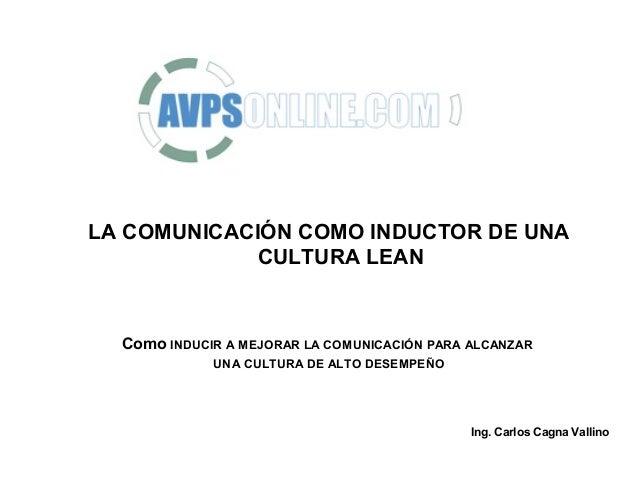 PARTE II: VEHICULO PARA INDUCIR UNA      CULTURA DE ALTO DESEMPEÑO.cOMO INDUCIR A MEJORAR LA COMUNICACIÓN PARA   ALCANZAR ...