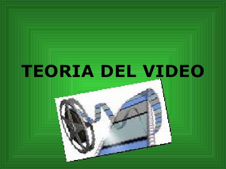 TEORIA DEL VIDEO