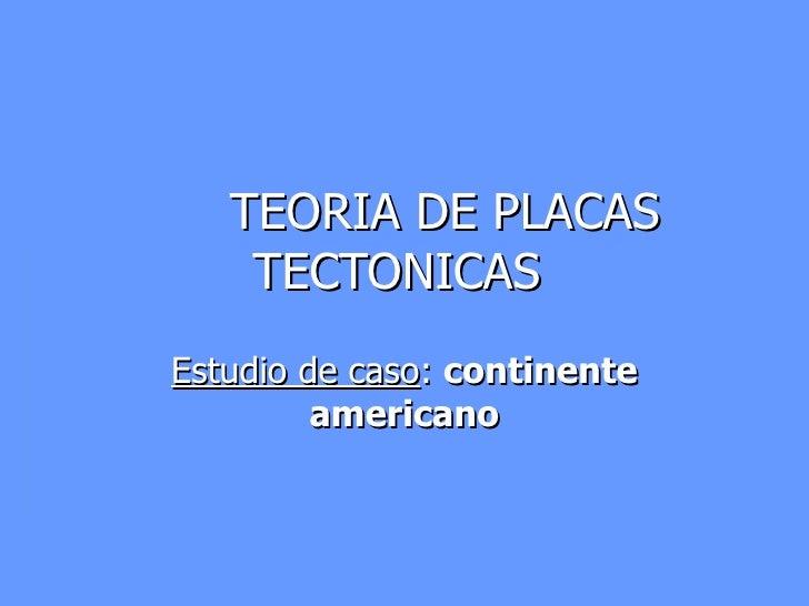 Teoria de placas tectonicas para el continente americano