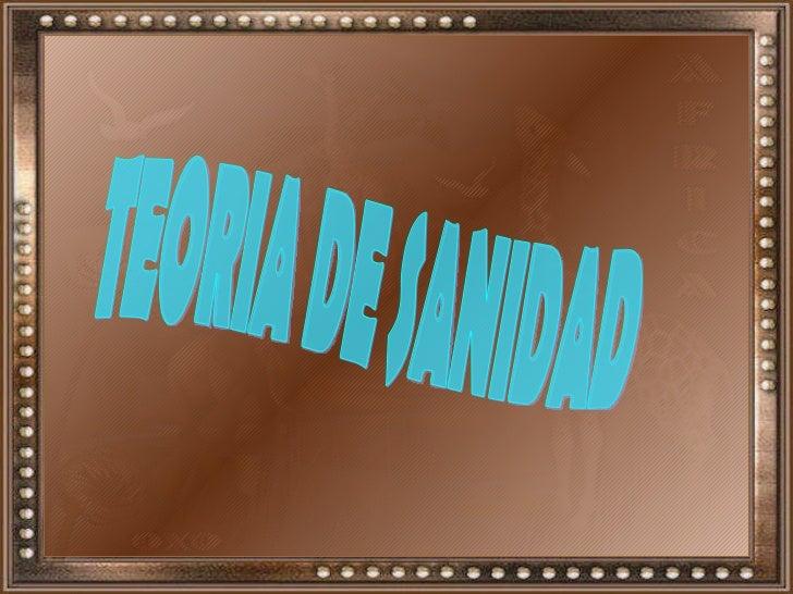 TEORIA DE SANIDAD