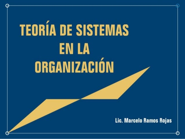Teoria de sistemas en la organización