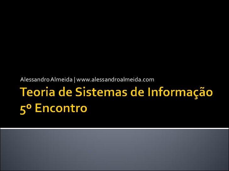 Teoria de Sistemas de Informação - Aula 5