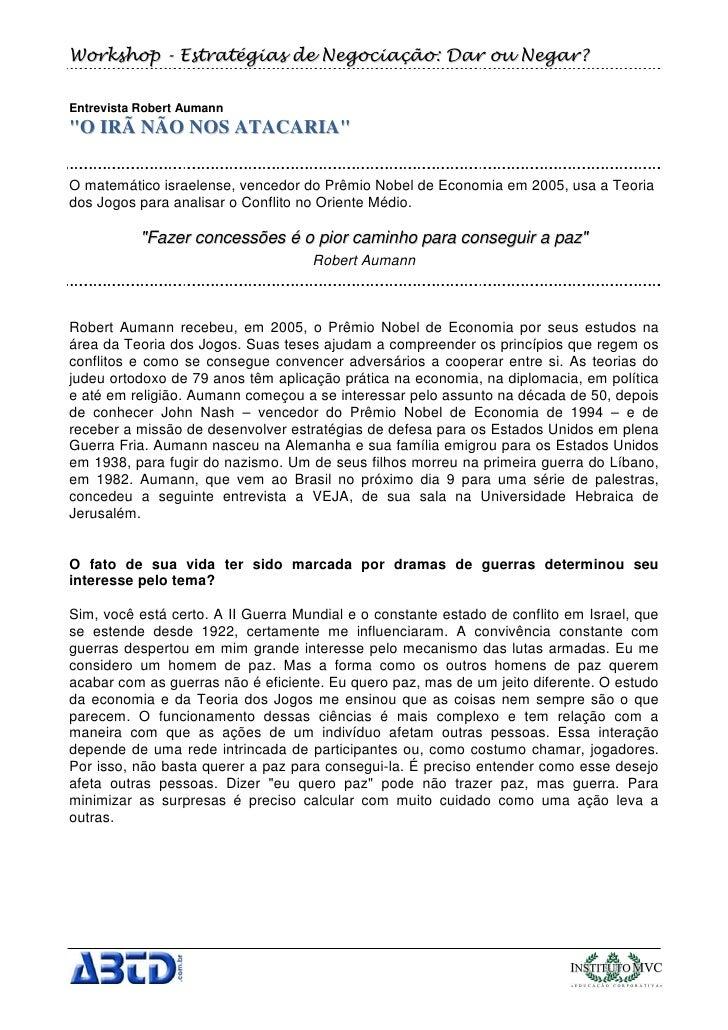 """Workshop - Estratégias de Negociação: Dar ou Negar?Entrevista Robert Aumann"""" O I R Ã NÃ O N O S AT AC ARI A""""O matemático i..."""