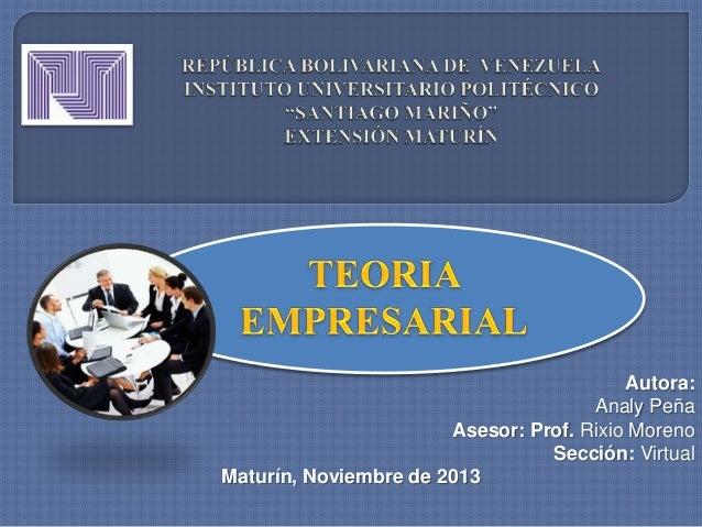 Autora: Analy Peña Asesor: Prof. Rixio Moreno Sección: Virtual Maturín, Noviembre de 2013