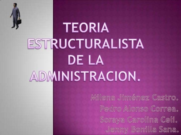 Teoria estructuralista de la administracion (carolina).